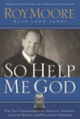 So Help Me God by Judge Roy Moore